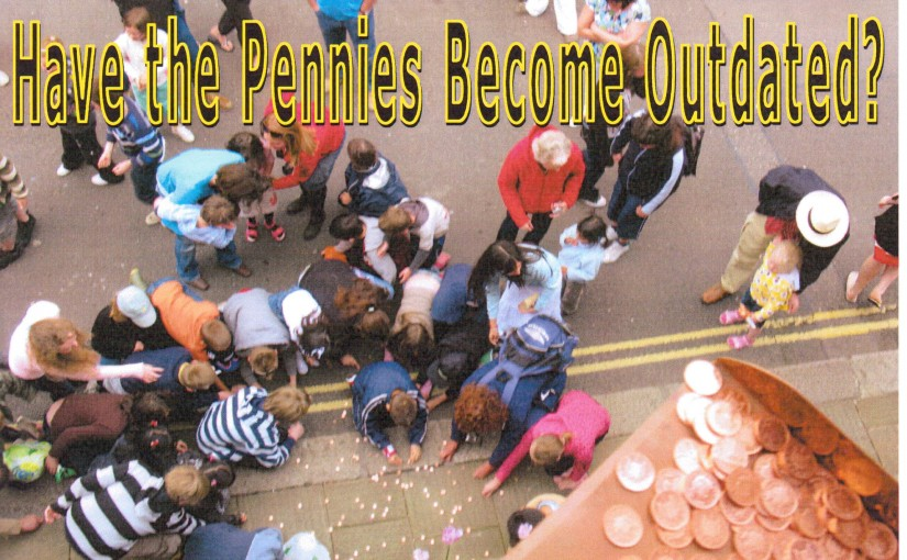 Have the Pennies Become Outdated?
